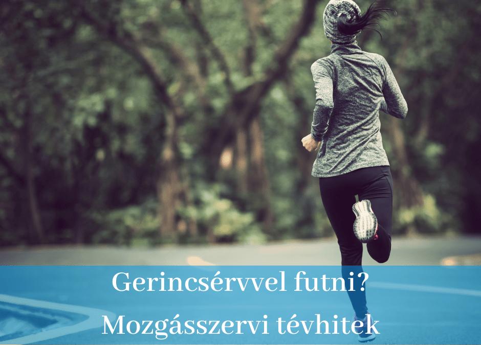Gerincsérvvel futni? – Leggyakoribb mozgásszervi tévhitek
